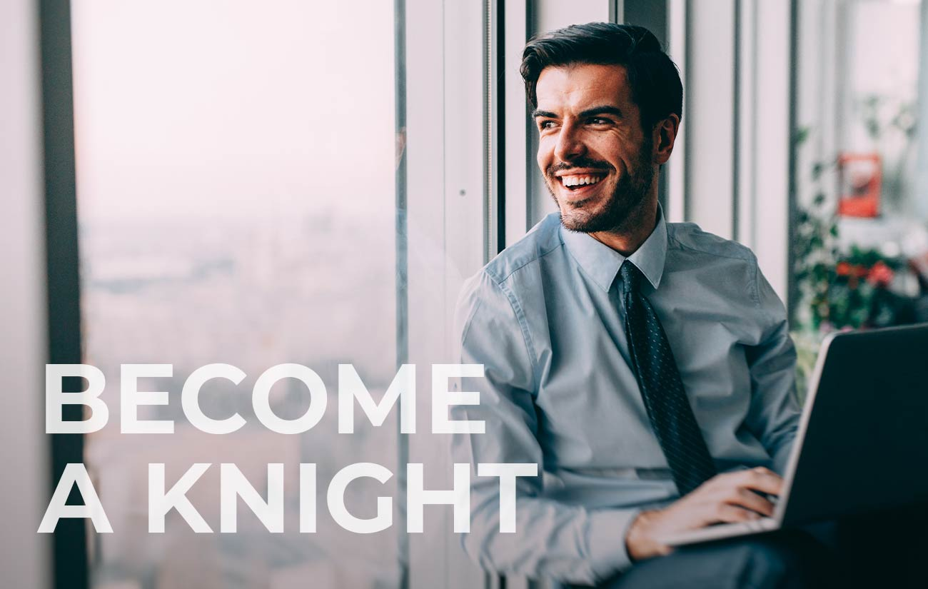 BECOME A KNIGHT